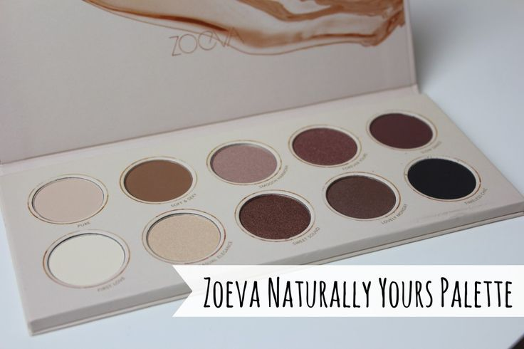 Zoeva Naturally Yours Palette - A beauty junkie in London