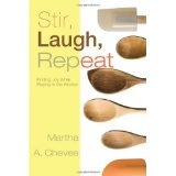 Stir, Laugh, Repeat (Perfect Paperback)By Martha A. Cheves