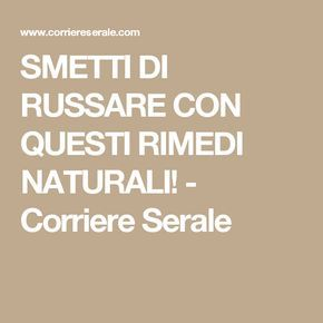 SMETTI DI RUSSARE CON QUESTI RIMEDI NATURALI! - Corriere Serale