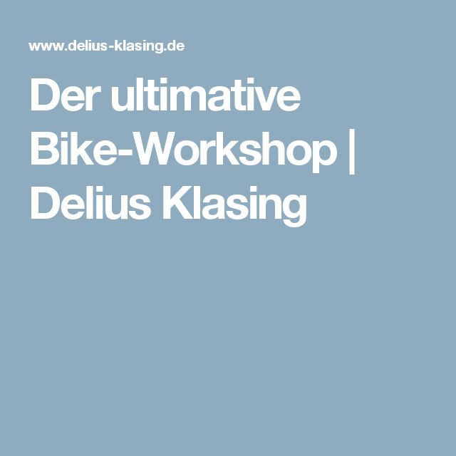 Der ultimative Bike-Workshop | Delius Klasing