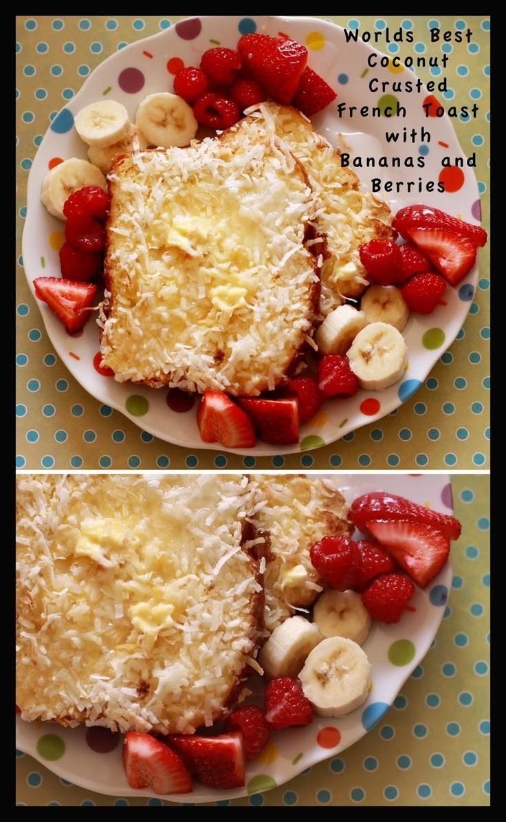 World's Best Coconut Crusted French Toast with Bananas, Berries and Coconut Syrup!