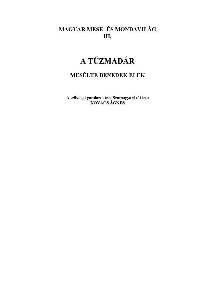 http://issuu.com/viqtor/docs/a-t-zmad-r/1  Magyar mese- és mondavilág 3. / A tűzmadár  Forrás: http://mek.oszk.hu/