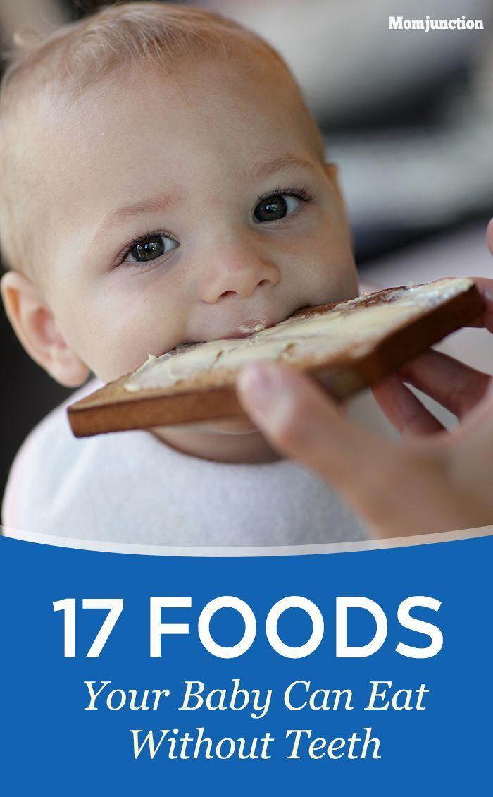 17 Foods Your Baby Can Eat Without Teeth Toddler Food RecipesKid