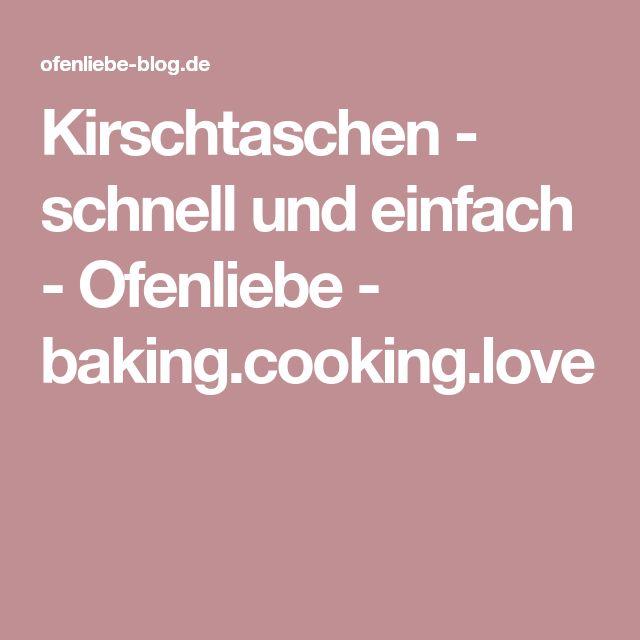 Kirschtaschen - schnell und einfach - Ofenliebe - baking.cooking.love