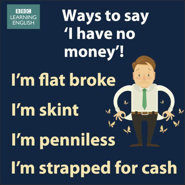 Ways to say: I have no money!