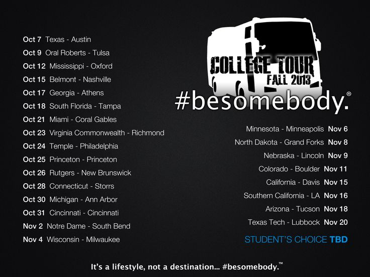 Fall 2013 Tour Schedule. - #besomebody. #bebottlefree
