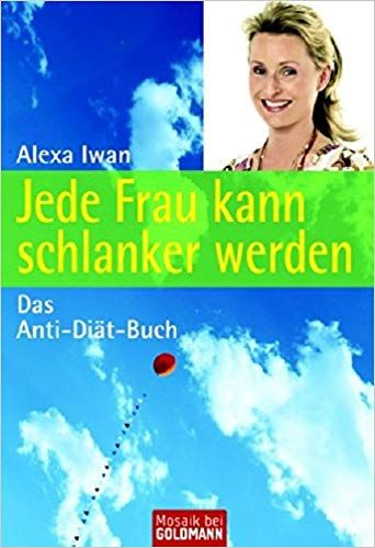Jede Frau Kann Schlanker Werden Das Anti Diat Buch Mosaik Bei