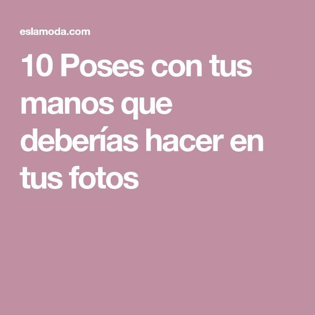 10 Poses con tus manos que deberías hacer en tus fotos
