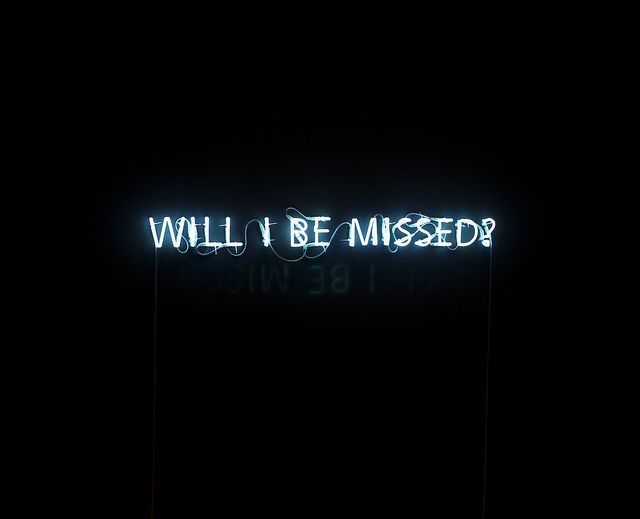 will I be missed? | neon light up sign | typography word art