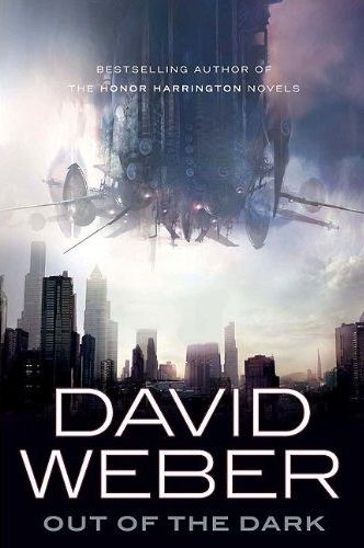 """""""out of the dark"""" - David Weber - space opera meets twilight- good read"""