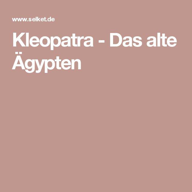 Kleopatra - Das alte Ägypten