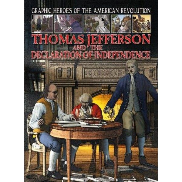 Thomas Jefferson and the Declaration of Independence (Graphic Heroes of the American Revolution)