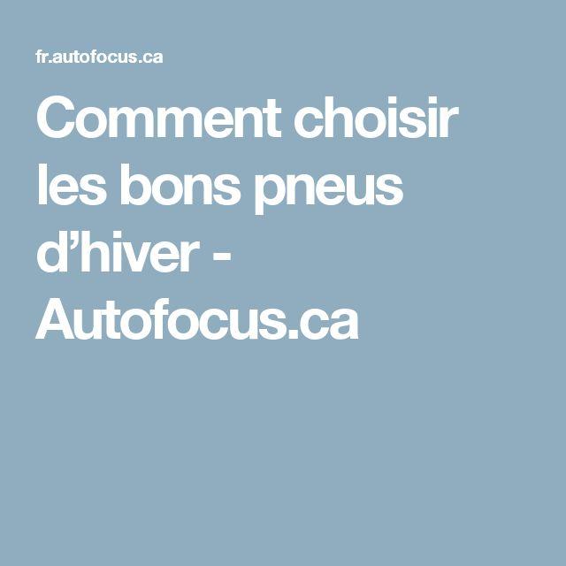 Comment choisir les bons pneus d'hiver - Autofocus.ca