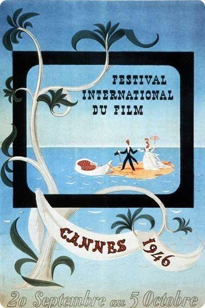 1st International Movie Festival Cannes 1946 http://www.soundonsight.org/wp-content/uploads/2011/05/690702_1946-affiche-du-festival-de-cannes.jpg