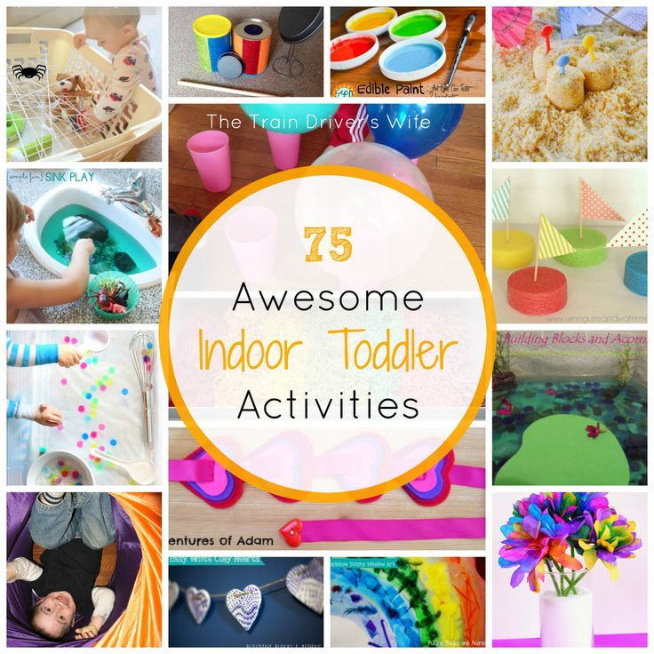 75 Indoor Activities for Toddlers An awesome collection of indoor activities for toddlers including toddler fine motor activities, toddler gross motor activities, toddler simple play ideas, toddler indoor arts and crafts and toddler sensory bins. 75 amazing indoor activities for toddlers all in one place