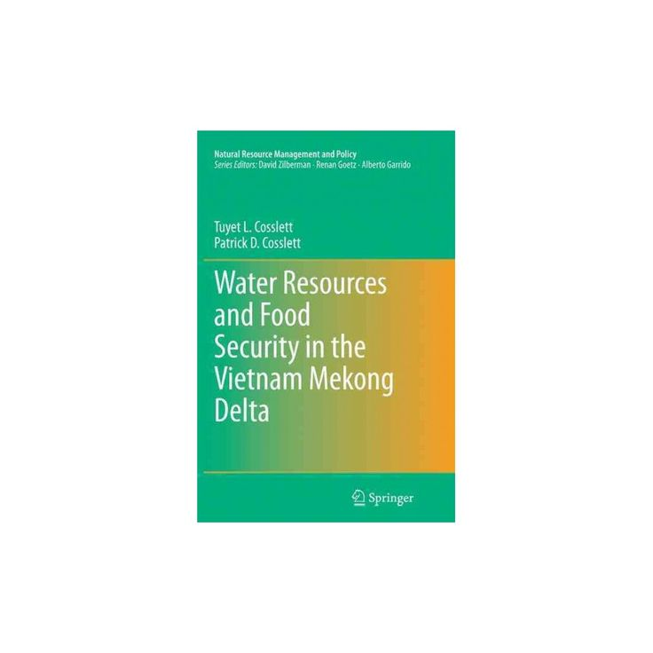 Water Resources and Food Security in the Vietnam Mekong Delta (Reprint) (Paperback) (Tuyet L. Cosslett)