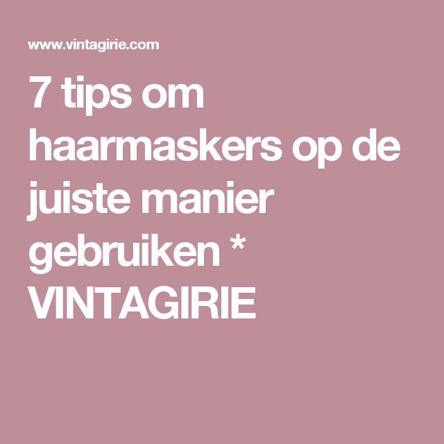 7 tips om haarmaskers op de juiste manier gebruiken * VINTAGIRIE