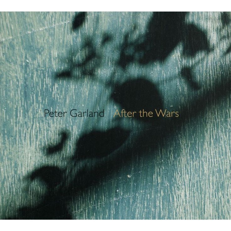 Sarah Cahill - Peter Garland: After the Wars (CD)