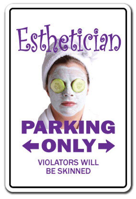 Esthetician Sign Parking Skin Care Beauty Spa Gift Etsy In 2021 Esthetician Skin Beauty Spa