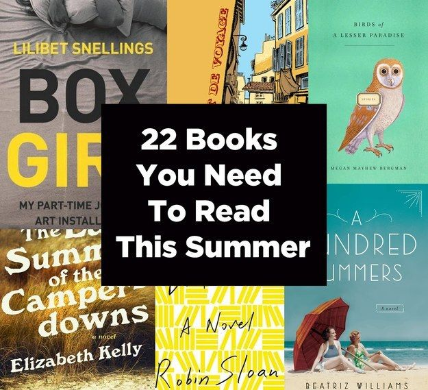 22 Books You Need To Read This Summer- this looks like a good list!
