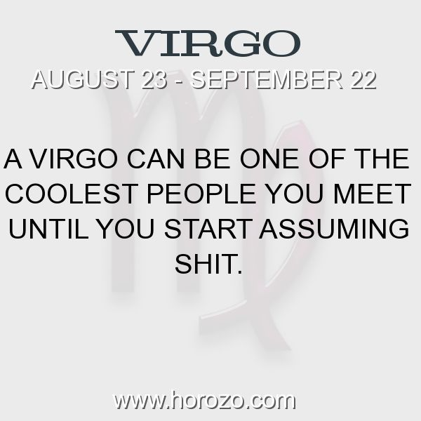 Fact about Virgo: A Virgo can be one of the coolest people you meet until... #virgo, #virgofact, #zodiac. Astro Social Network:  https://www.horozo.com  Fresh Horoscopes:  https://www.horozo.com/daily-horoscope  Tarot Card Readings:  https://www.horozo.com/tarot-cards  Personality Test:  https://www.horozo.com/personality-type-test  Chinese Astrology:  https://www.horozo.com/chinese-horoscopes  Zodiac Compatibility:  https://www.horozo.com/partner-compatibility-by-zodiac-signs  Meanings of…