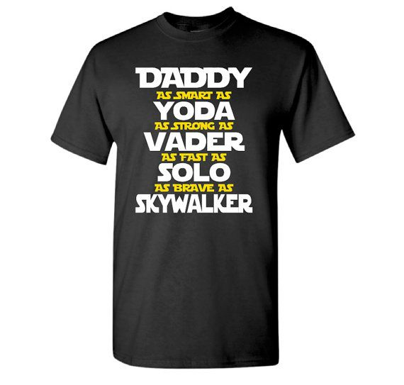 Daddy As Smart As Yoda, As Strong As Vader, As Fast As Solo, As Brave As Skywalker t-shirt - Star Wars Inspired Daddy T-Shirt - Men's shirt