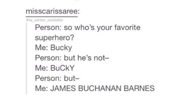 If someone ever told me that Bucky Barnes is not a superhero, I'd probably hit them. Or just never talk to them again.