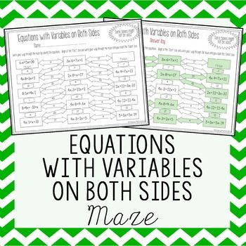 This is a maze composed of 11 equations with variables on both sides. It is a self-checking worksheet that allows students to strengthen their skills at solving equations with variables on both sides.