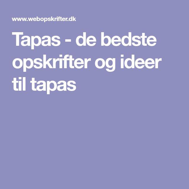 Tapas - de bedste opskrifter og ideer til tapas