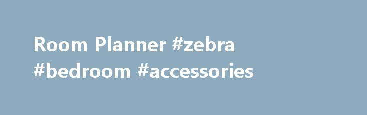 Room Planner #zebra #bedroom #accessories http://bedrooms.remmont.com/room-planner-zebra-bedroom-accessories/  #online bedroom designer # *SAVEMORE: Promotion code valid through 11:59 PM PT on 9/5/16. Save 10% on order totals of $100 or more, 15% on order totals of $250 or [...]