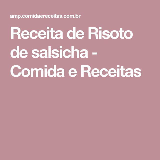 Receita de Risoto de salsicha - Comida e Receitas