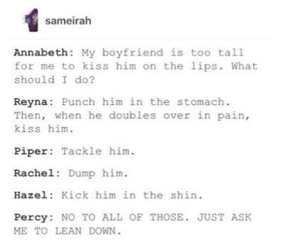Of course Rachel would say dump him. SHE WANTS PERCY, THE SCUMBAG. NO ONE TAKES AWAY MY SHIP.