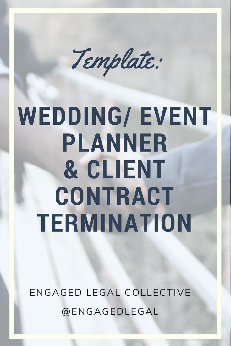 Wedding And Event Planners End Your Wedding Planner Contract While Keeping Your Business Safe Somet Wedding Event Planning How To Plan Event Planning Business