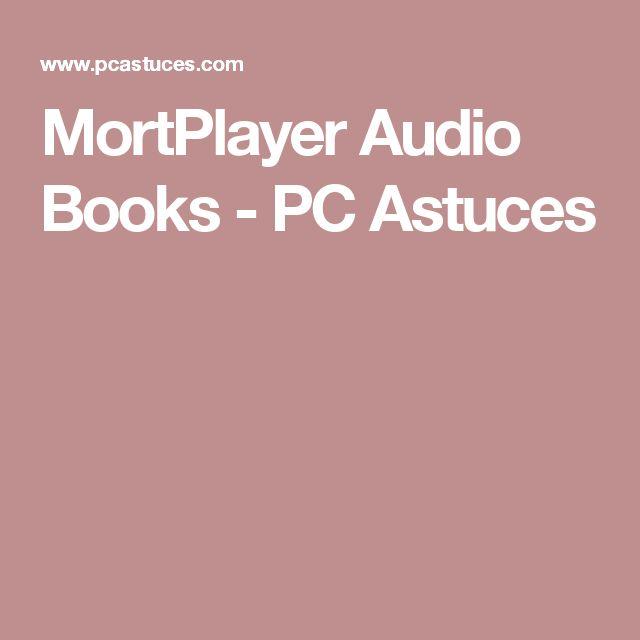 MortPlayer Audio Books - PC Astuces