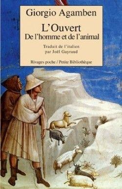 Découvrez L'Ouvert de Giorgio Agamben sur Booknode, la communauté du livre