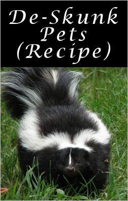 de-skunk pets: 1 quart of fresh 3% hydrogen peroxide + 1/4 cup of baking soda + 1 to 2 teaspoons of liquid soft soap or ivory liquid...
