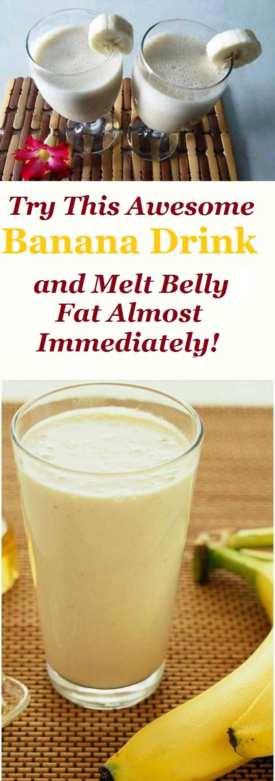 Try This Awesome Banana Drink and Melt Belly Fat Almost Immediately!