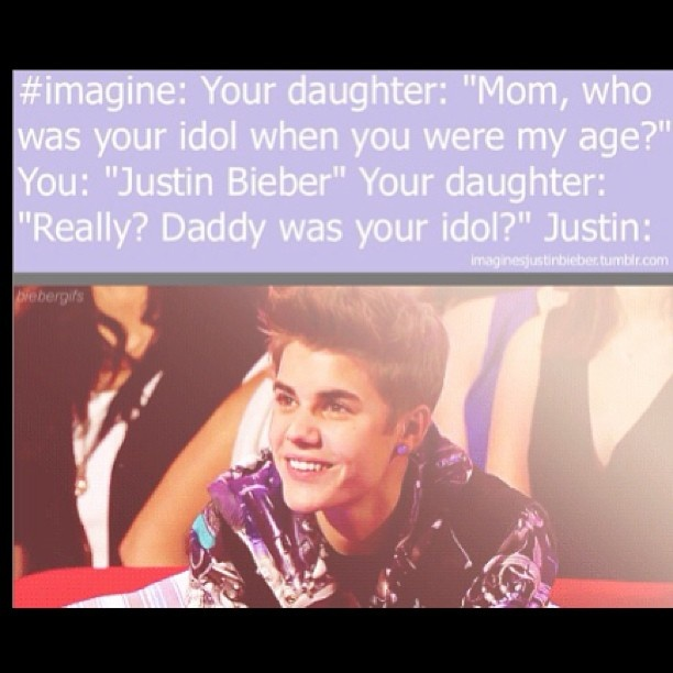 this is going to be me telling my daughter that her daddy is justin bieber cuz you know i'm going to be mrs.bieber