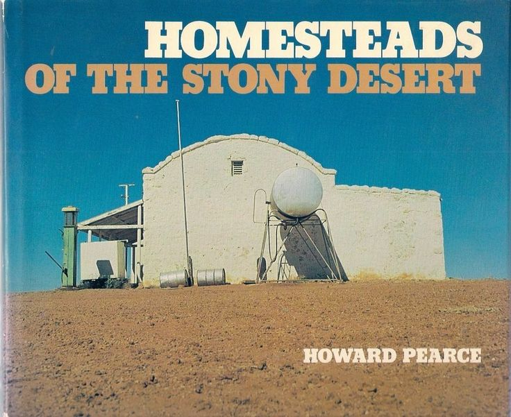 HOMESTEADS of the STONY DESERT. Landscape book covering the Stony Desert Areas of Australia, the people, its history and how the unforgiven desert and land won. Not just the story of struggle to conquer the harsh gibber-strewn country in northern South Australia and south western Queensland, but also a tribute to those who made the attempt.