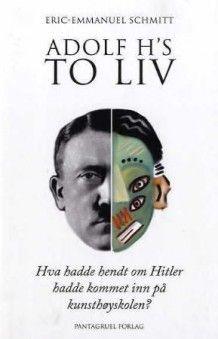 Adolf H's to liv av Eric-Emmanuel Schmitt (Innbundet)