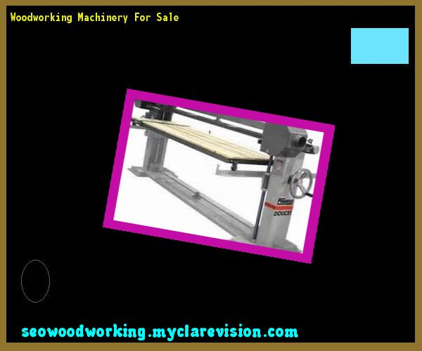 Woodworking Machinery For Sale 154047 - Woodworking Plans and Projects!