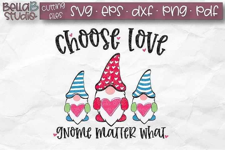 Valentine Gnomes Svg Choose Love Gnome Matter What Svg In 2020 Valentine Svg Files Gnomes Valentines Sign