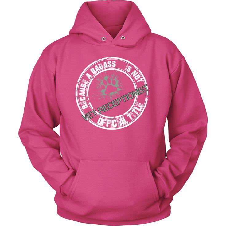 Vet Receptionist- Because badass is not an official job title T-shirt/ Hoodie