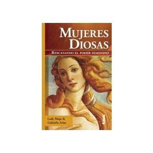 mujeres diosas/ women goddesses,rescatando el poder femenino/ rescuing the…