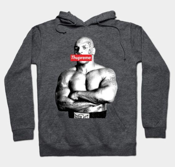 Supreme - ly funny hoodie. Mike Tyson is THUPREME! #birthdayboy #notsupreme #funnyshirt