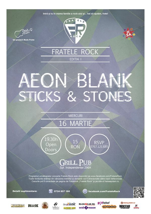 Primul concert #FrateleRock: 16 martie - Aeon Blank / Sticks & Stones, în Grill Pub. https://www.facebook.com/events/908292045936588/