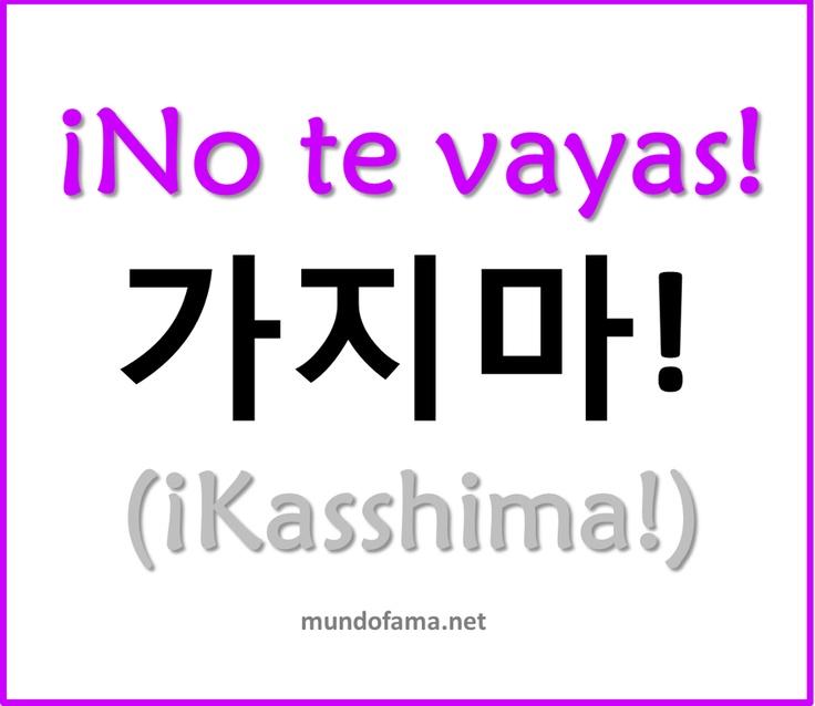 Learn Korean | No te vayas: Don't go                                                                                                                                                                                 Más