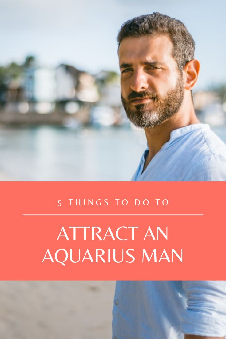 How to attract an aquarius man and slowly seduce him