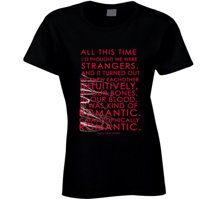 All This Time I Thought We Were Strangers Quote Gone Girl Book Movie T Shirt...Get it for only $18, Customizable colors & styles, won't crack or fade!