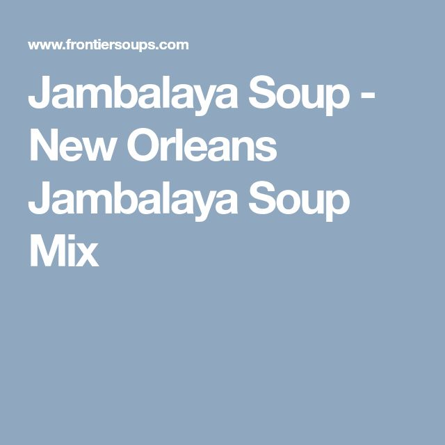Jambalaya Soup - New Orleans Jambalaya Soup Mix